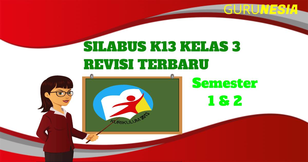 Silabus K13 Kelas 3 Revisi Terbaru Semester 1 2 Guru Nesia