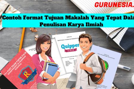 Contoh Format Tujuan Makalah Yang Tepat Dalam Penulisan Karya Ilmiah Guru Nesia